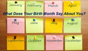 How Your Birth Month Can Affect Your Health And Love Life