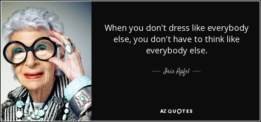 quote-when-you-don-t-dress-like-everybody-else-you-don-t-have-to-think-like-everybody-else-iris-apfel-53-85-21